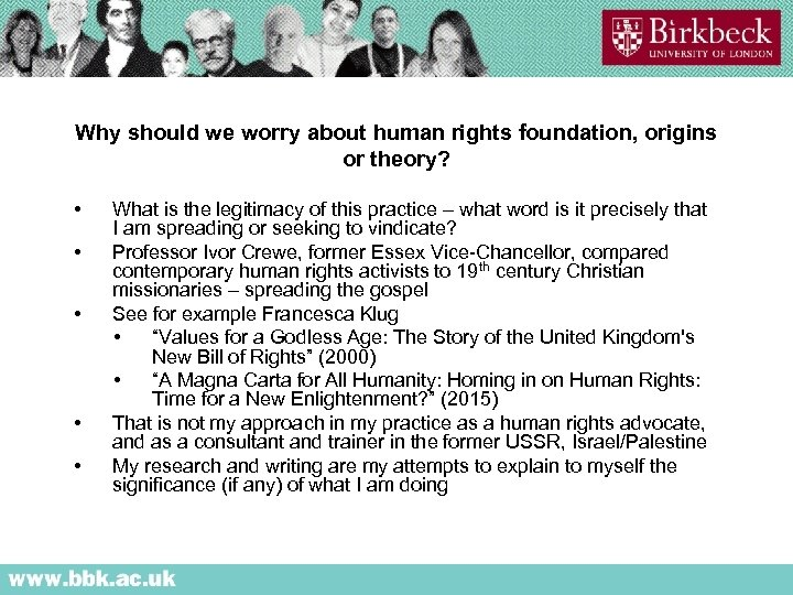 Why should we worry about human rights foundation, origins or theory? • • •