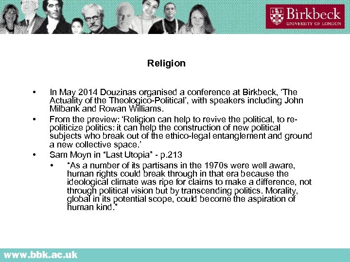 Religion • • • In May 2014 Douzinas organised a conference at Birkbeck, 'The