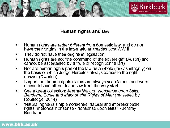 Human rights and law • • Human rights are rather different from domestic law,