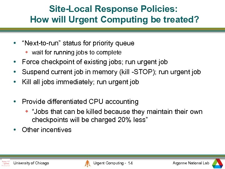 "Site-Local Response Policies: How will Urgent Computing be treated? • ""Next-to-run"" status for priority"