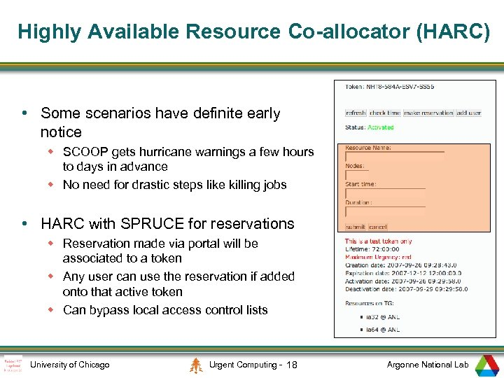 Highly Available Resource Co-allocator (HARC) • Some scenarios have definite early notice w SCOOP