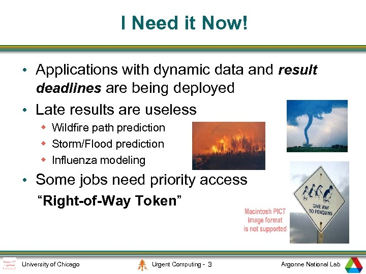 I Need it Now! • Applications with dynamic data and result deadlines are being