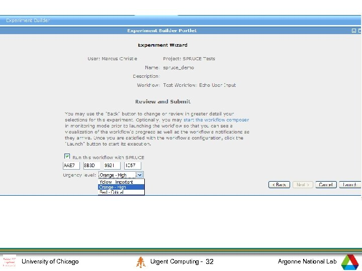 4 University of Chicago Urgent Computing - 32 Argonne National Lab