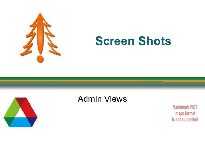 Screen Shots Admin Views