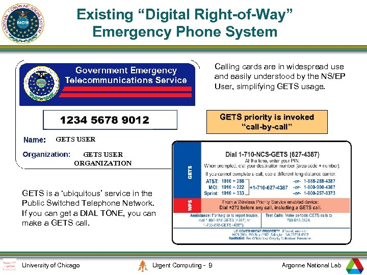 "Existing ""Digital Right-of-Way"" Emergency Phone System Calling cards are in widespread use and easily"