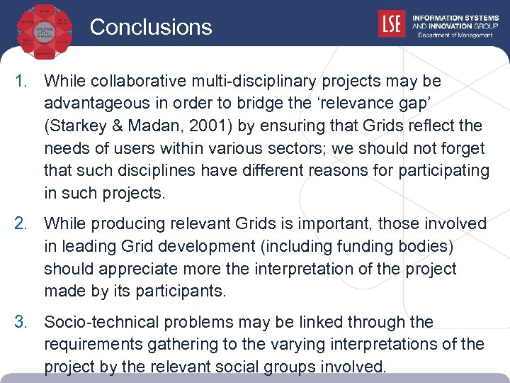 Conclusions 1. While collaborative multi-disciplinary projects may be advantageous in order to bridge the