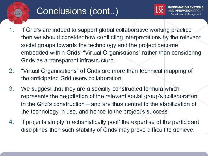 Conclusions (cont. . ) 1. If Grid's are indeed to support global collaborative working