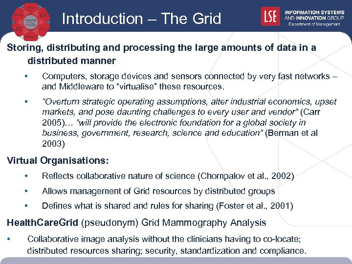 Introduction – The Grid Storing, distributing and processing the large amounts of data in