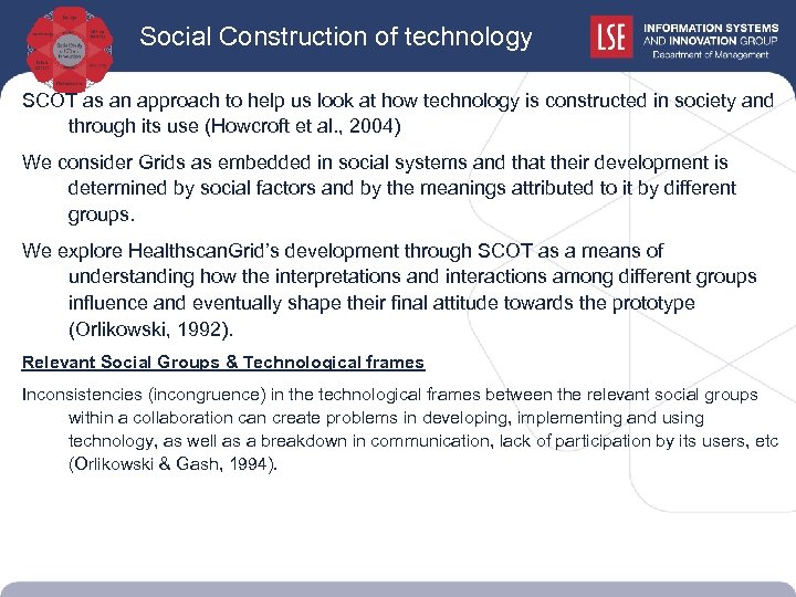 Social Construction of technology SCOT as an approach to help us look at how