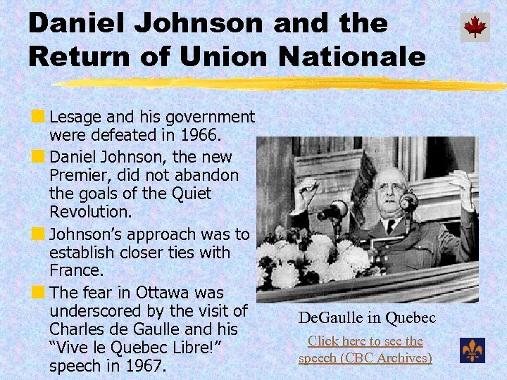 Daniel Johnson and the Return of Union Nationale ¢ Lesage and his government were