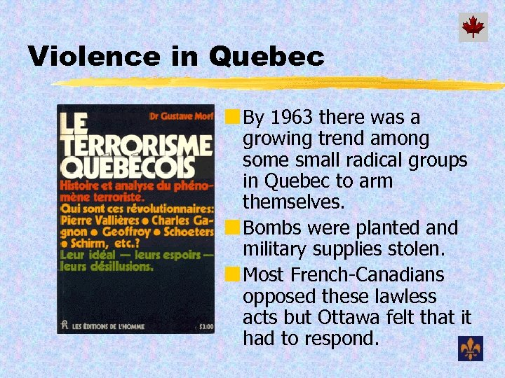Violence in Quebec ¢ By 1963 there was a growing trend among some small