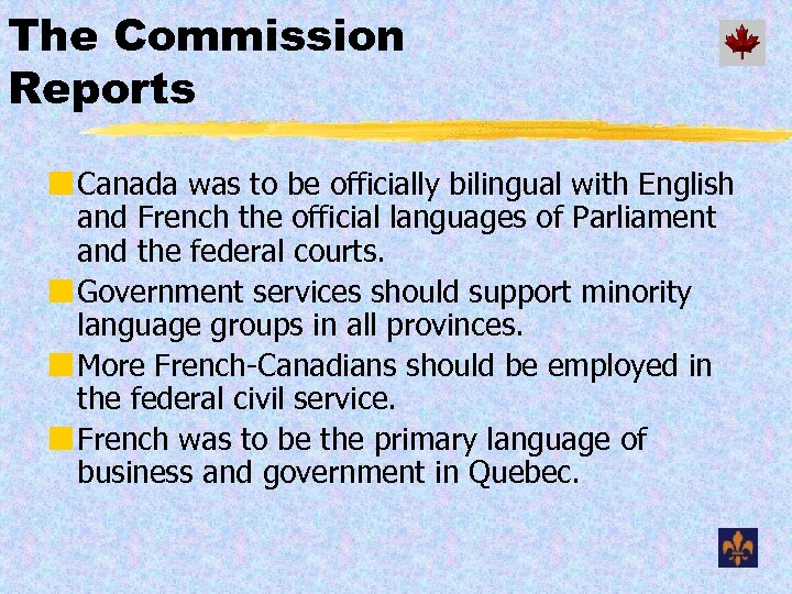 The Commission Reports ¢ Canada was to be officially bilingual with English and French