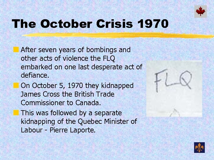 The October Crisis 1970 ¢ After seven years of bombings and other acts of