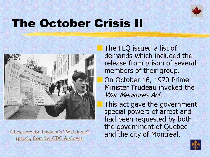 """The October Crisis II Click here for Trudeau's """"Watch me"""" speech, from the CBC"""