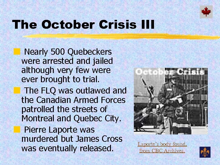 The October Crisis III ¢ Nearly 500 Quebeckers were arrested and jailed although very