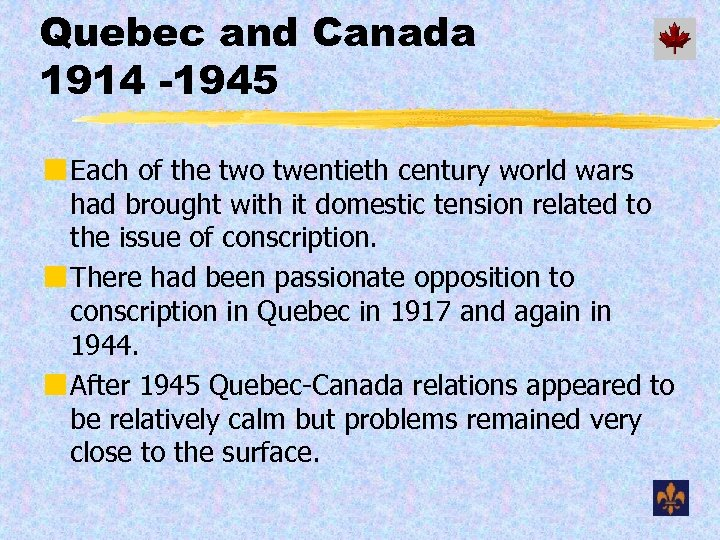Quebec and Canada 1914 -1945 ¢ Each of the two twentieth century world wars