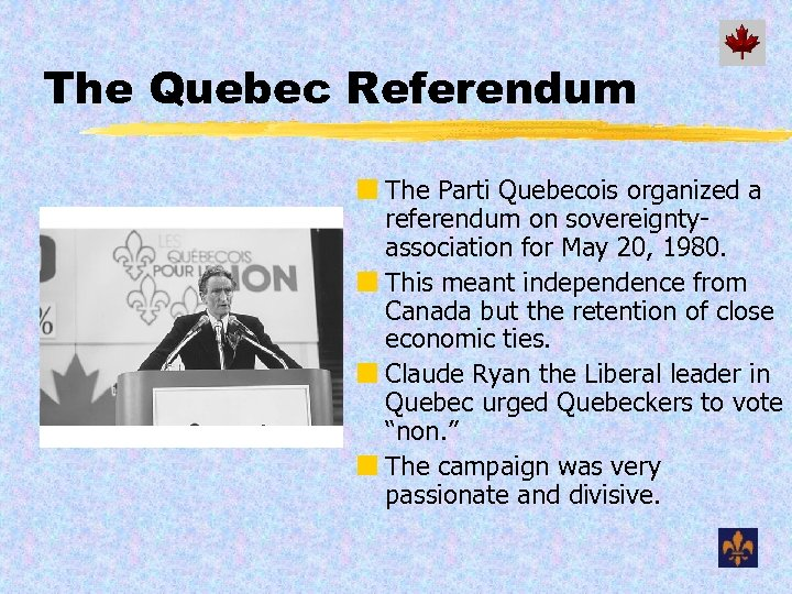 The Quebec Referendum ¢ The Parti Quebecois organized a referendum on sovereigntyassociation for May