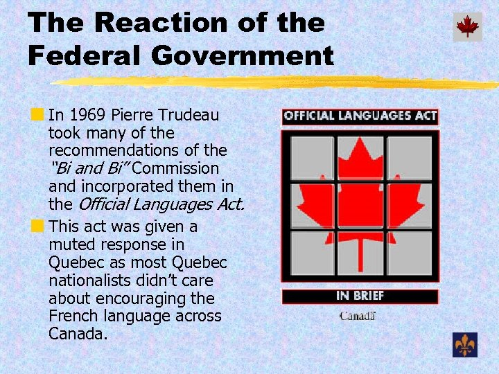 The Reaction of the Federal Government ¢ In 1969 Pierre Trudeau took many of