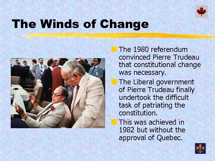 The Winds of Change ¢ The 1980 referendum convinced Pierre Trudeau that constitutional change