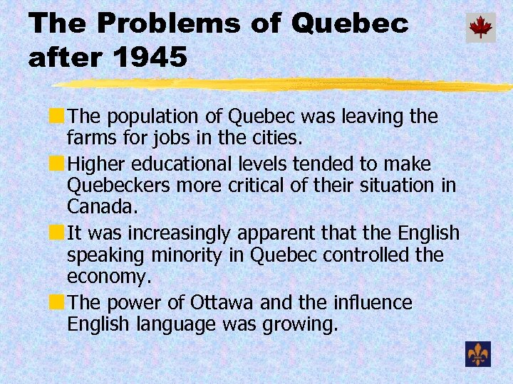 The Problems of Quebec after 1945 ¢ The population of Quebec was leaving the