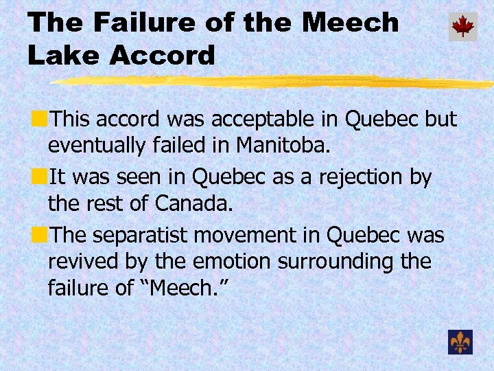 The Failure of the Meech Lake Accord ¢This accord was acceptable in Quebec but