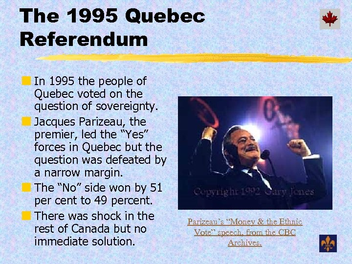 The 1995 Quebec Referendum ¢ In 1995 the people of Quebec voted on the