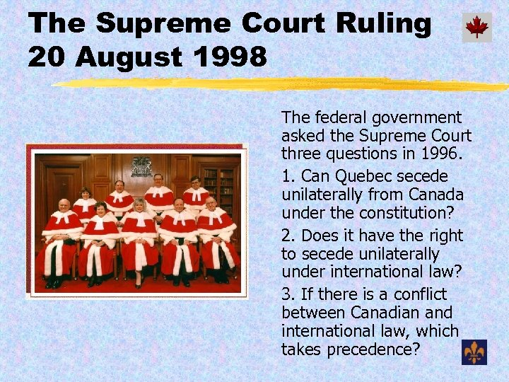 The Supreme Court Ruling 20 August 1998 The federal government asked the Supreme Court