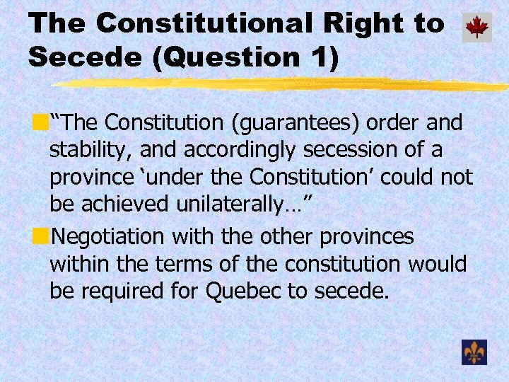 """The Constitutional Right to Secede (Question 1) ¢""""The Constitution (guarantees) order and stability, and"""