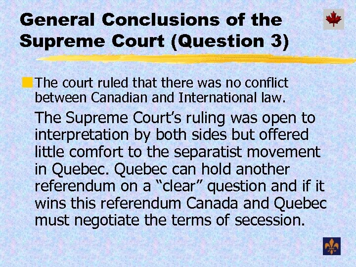 General Conclusions of the Supreme Court (Question 3) ¢ The court ruled that there
