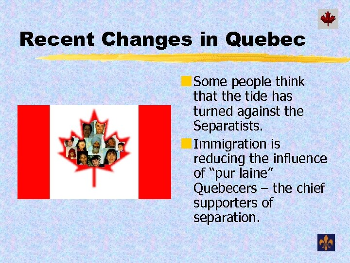 Recent Changes in Quebec ¢ Some people think that the tide has turned against