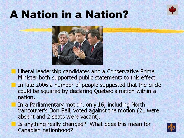 A Nation in a Nation? ¢ Liberal leadership candidates and a Conservative Prime Minister
