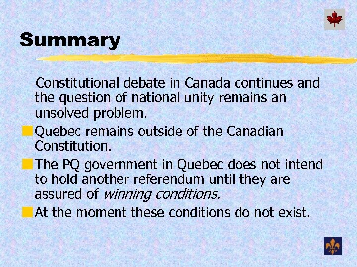 Summary Constitutional debate in Canada continues and the question of national unity remains an