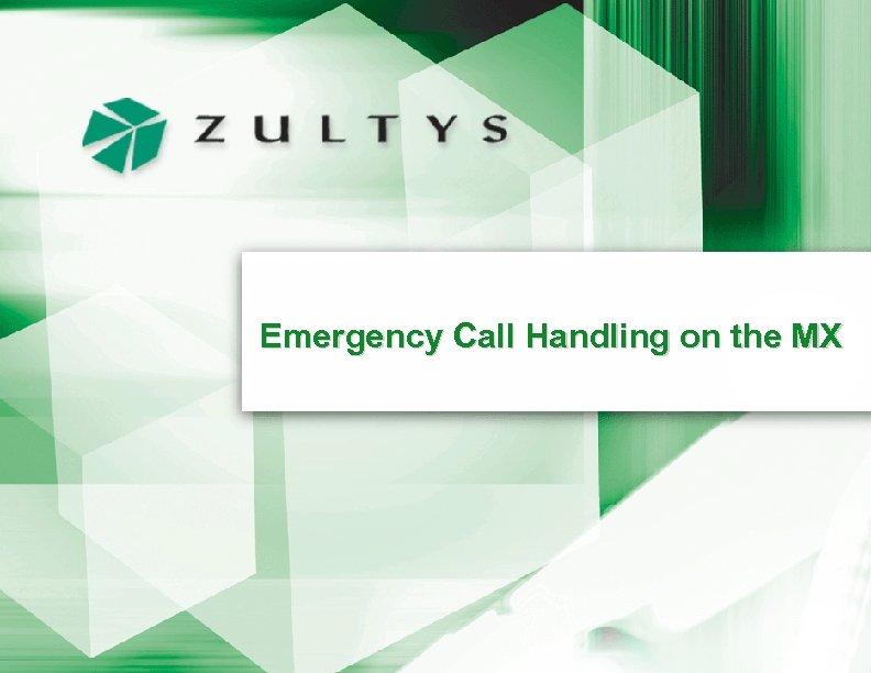 Emergency Call Handling on the MX