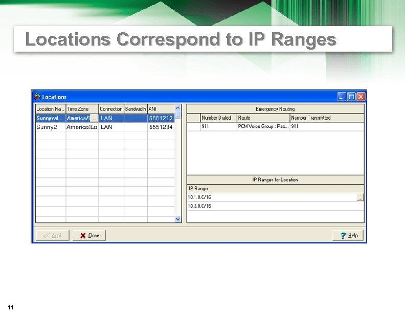 Locations Correspond to IP Ranges 11