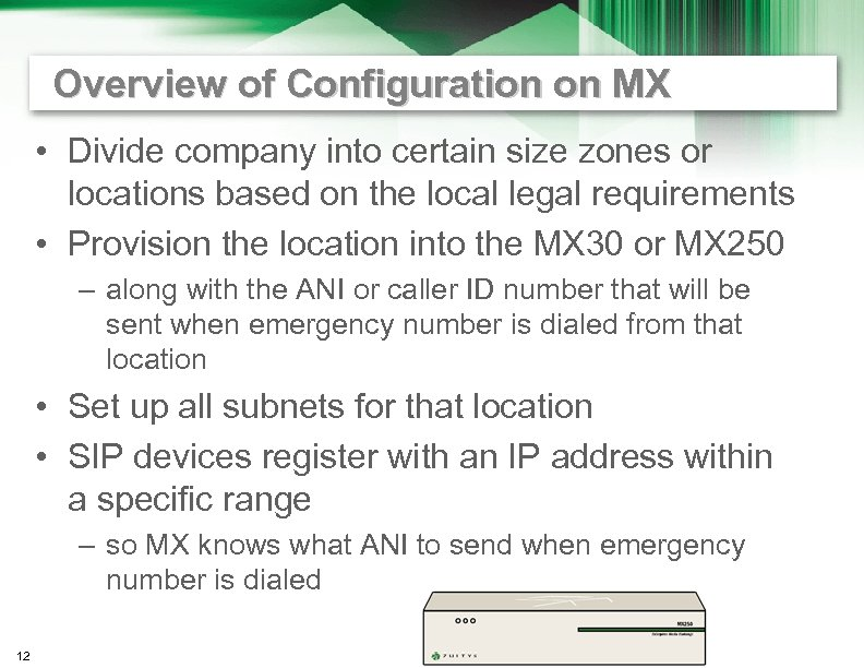 Overview of Configuration on MX • Divide company into certain size zones or locations