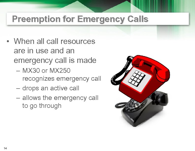 Preemption for Emergency Calls • When all call resources are in use and an