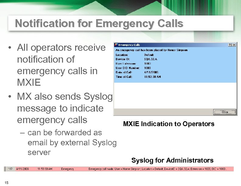 Notification for Emergency Calls • All operators receive notification of emergency calls in MXIE