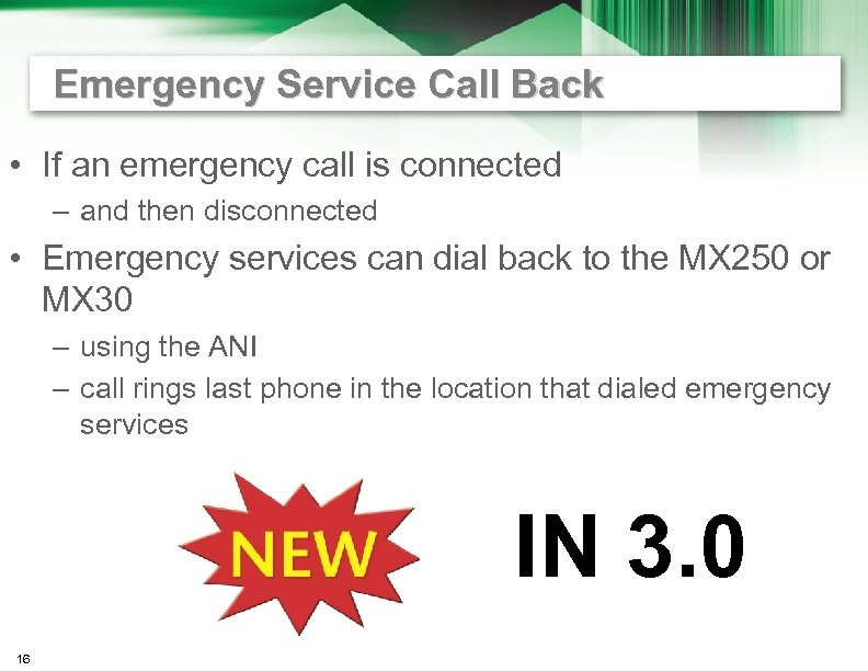 Emergency Service Call Back • If an emergency call is connected – and then