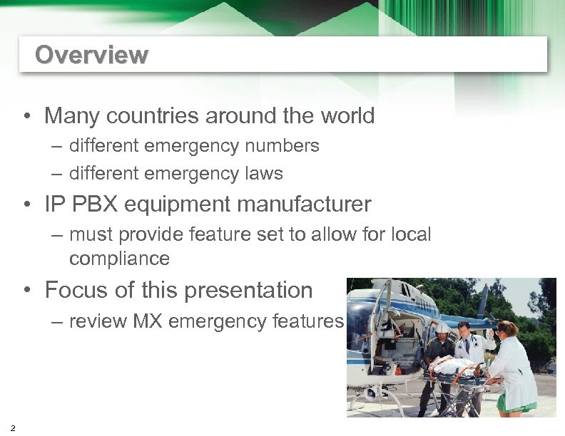Overview • Many countries around the world – different emergency numbers – different emergency