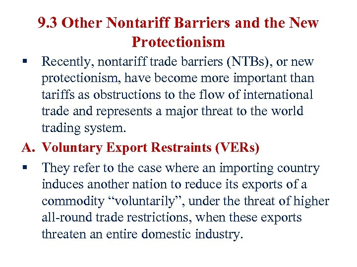 9. 3 Other Nontariff Barriers and the New Protectionism § Recently, nontariff trade barriers