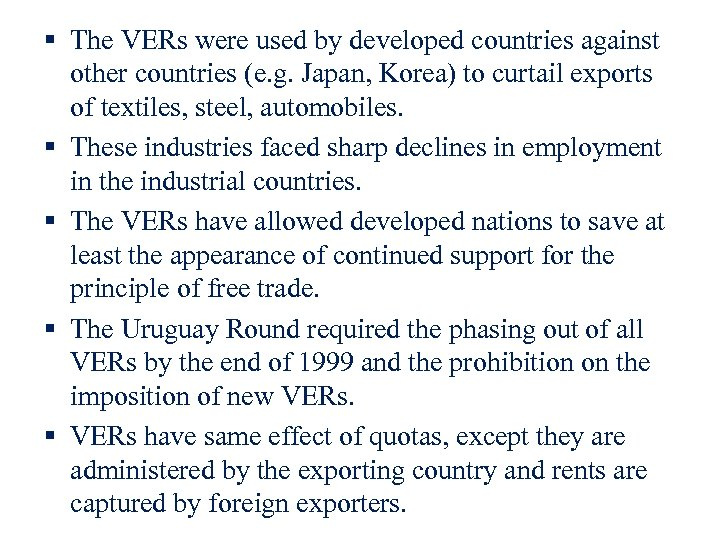 § The VERs were used by developed countries against other countries (e. g. Japan,