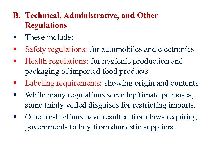 B. Technical, Administrative, and Other Regulations § These include: § Safety regulations: for automobiles