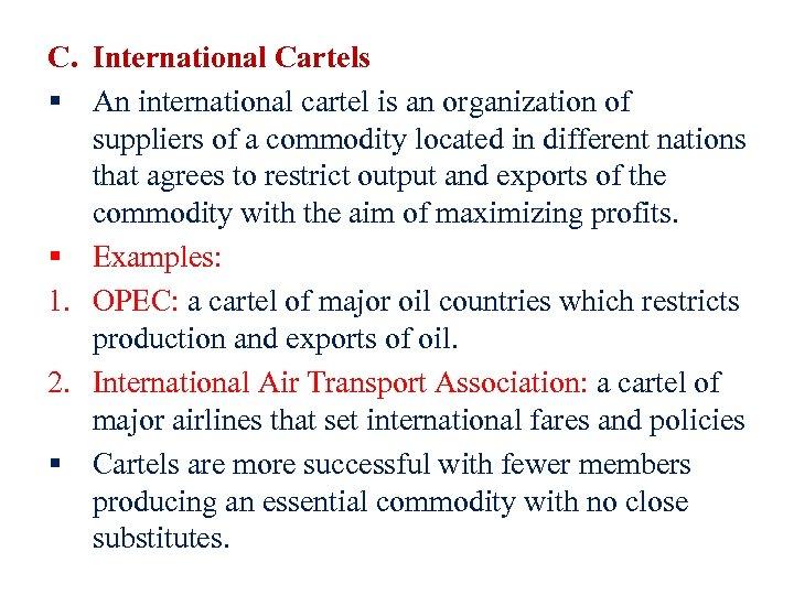 C. International Cartels § An international cartel is an organization of suppliers of a