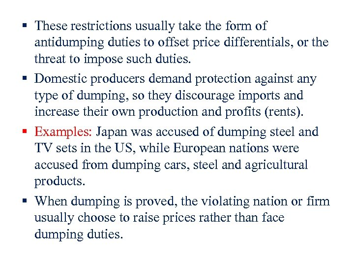 § These restrictions usually take the form of antidumping duties to offset price differentials,