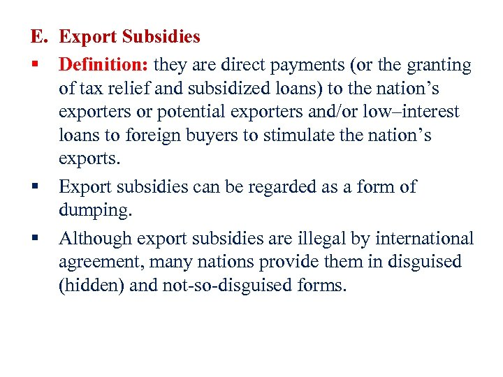 E. Export Subsidies § Definition: they are direct payments (or the granting of tax