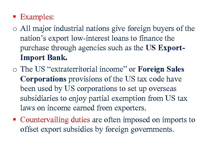 § Examples: o All major industrial nations give foreign buyers of the nation's export