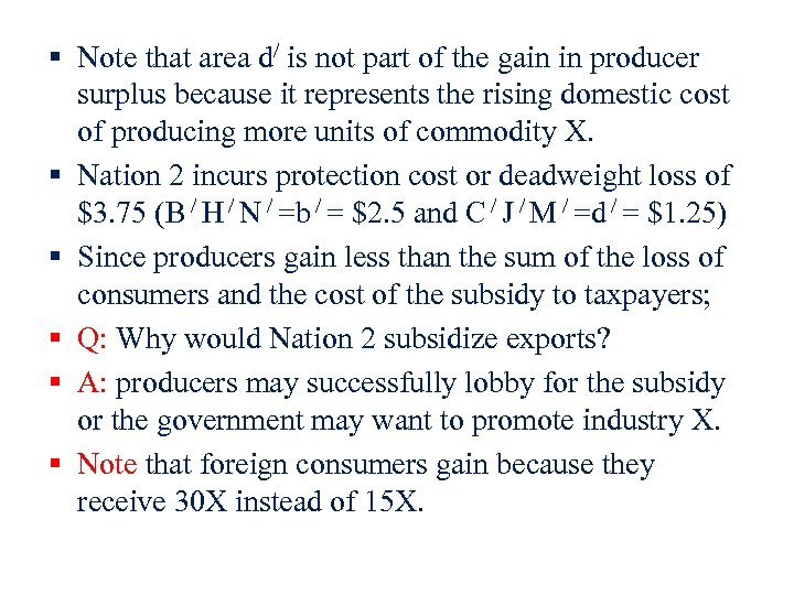 § Note that area d/ is not part of the gain in producer surplus
