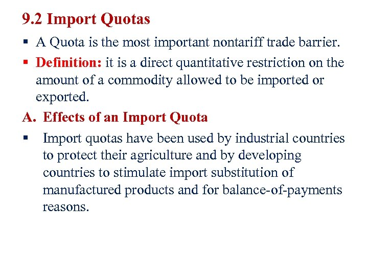 9. 2 Import Quotas § A Quota is the most important nontariff trade barrier.