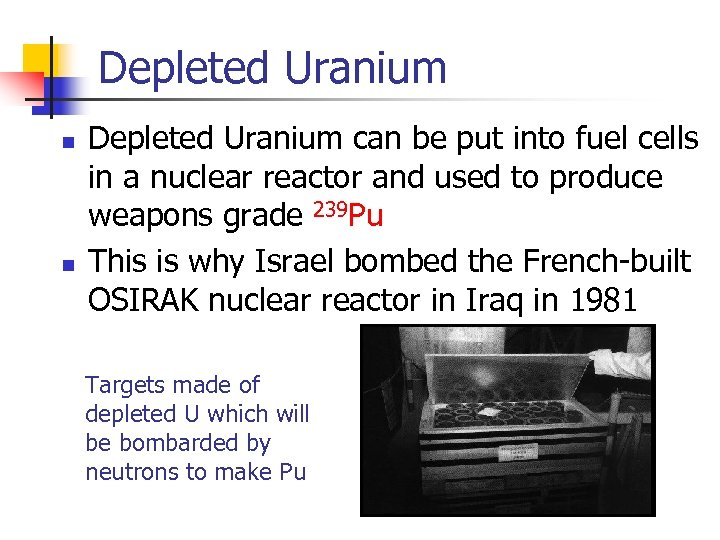 Depleted Uranium n n Depleted Uranium can be put into fuel cells in a