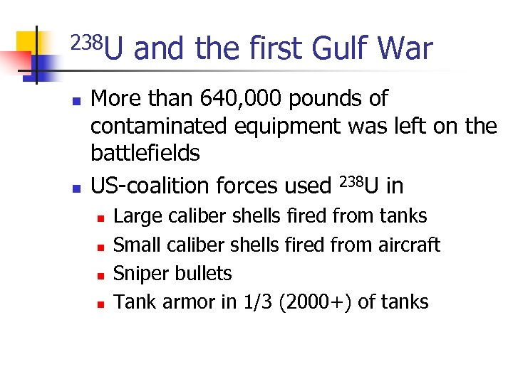 238 U n n and the first Gulf War More than 640, 000 pounds